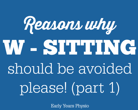W – sitting: what is it, why do kids do it and is it ok?