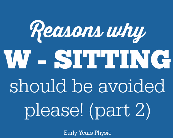 W – sitting: 4 reasons to avoid it